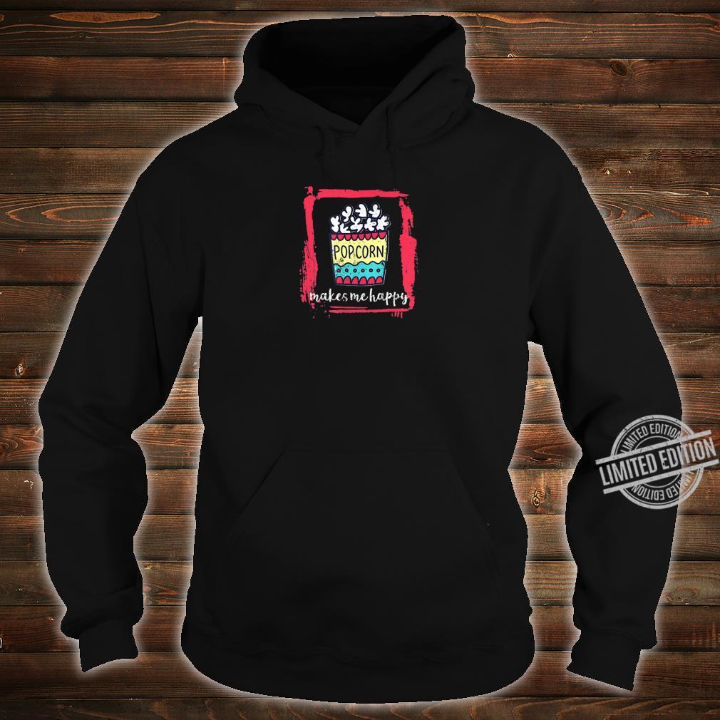 Popcorn Makes Me Happy Quote Snack Shirt hoodie