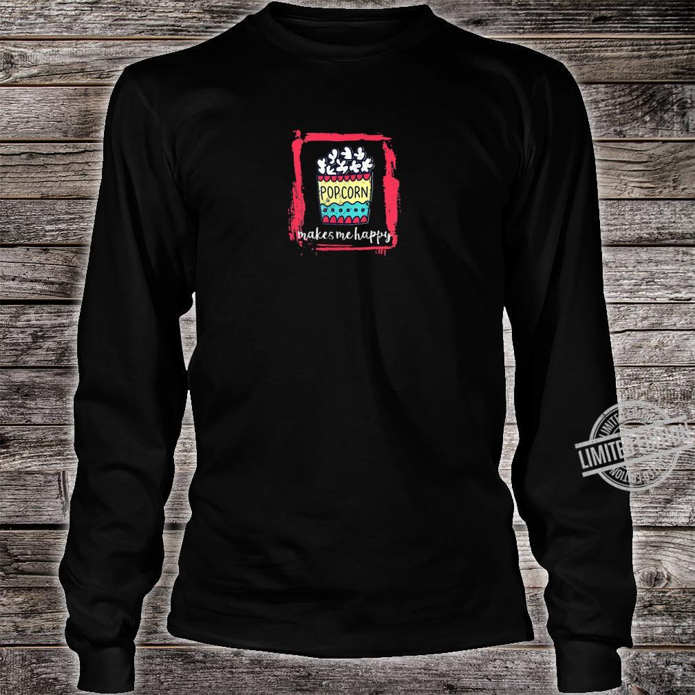 Popcorn Makes Me Happy Quote Snack Shirt long sleeved