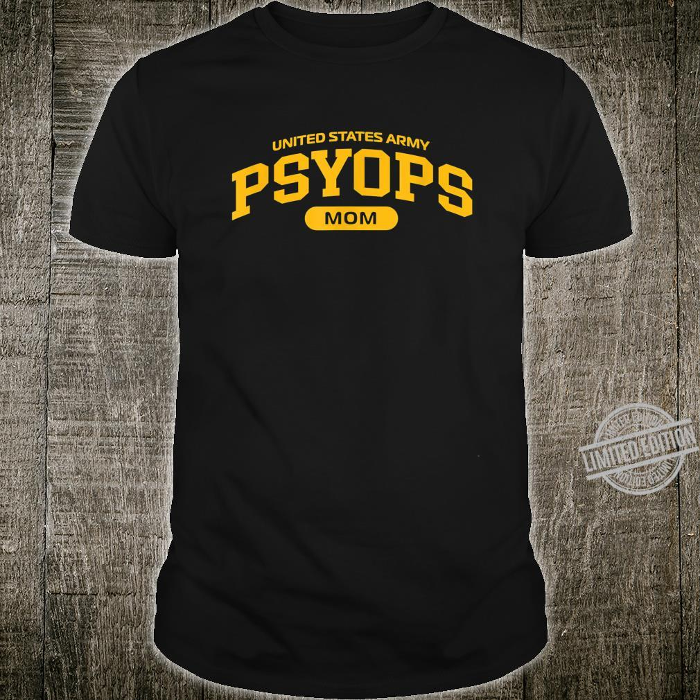 Proud Army PSYOPS Mom Shirt
