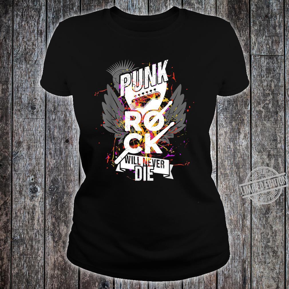 Punkrock Punk Rock Will Never Die Rockmusik Geschenk Shirt ladies tee
