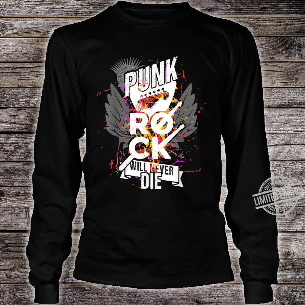 Punkrock Punk Rock Will Never Die Rockmusik Geschenk Shirt long sleeved