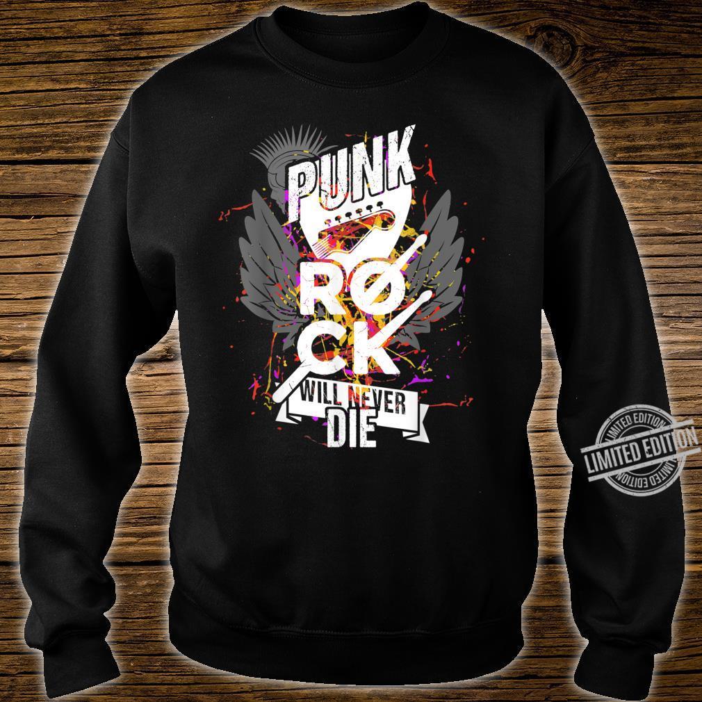 Punkrock Punk Rock Will Never Die Rockmusik Geschenk Shirt sweater