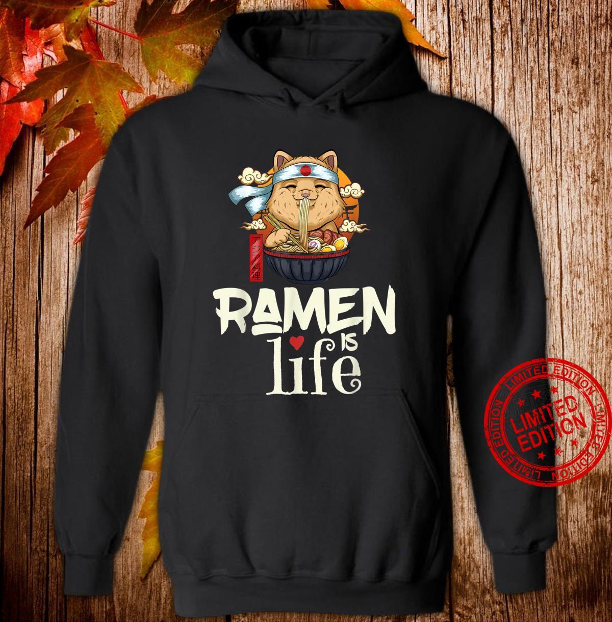 Ramen is Life Ramen Saying Cute Cat Girls Shirt hoodie