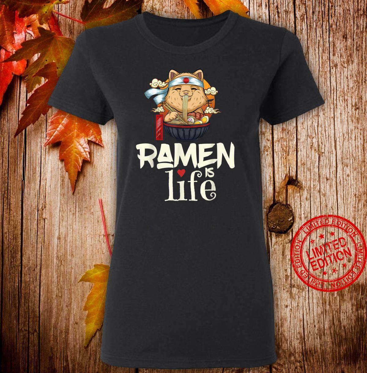 Ramen is Life Ramen Saying Cute Cat Girls Shirt ladies tee