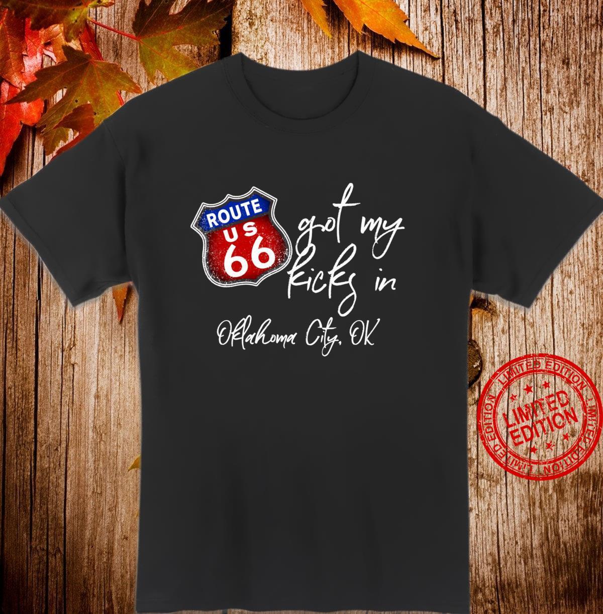 Route 66 Got My Kicks In Oklahoma City OK Souvenir Shirt
