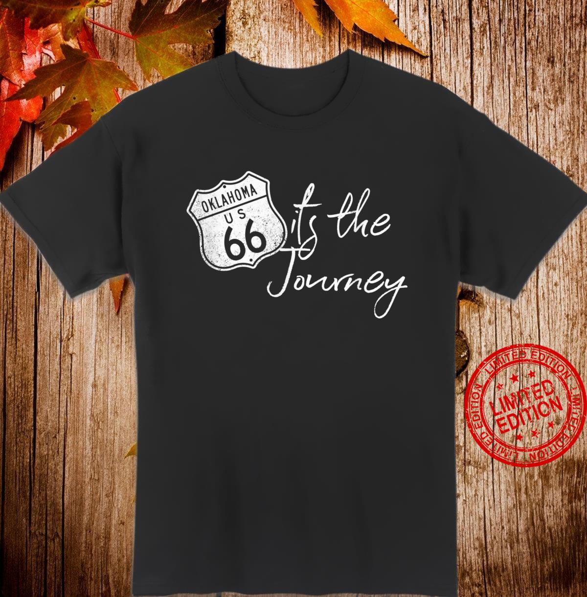 Route 66 Oklahoma Highway Sign It's The Journey Souvenir Shirt