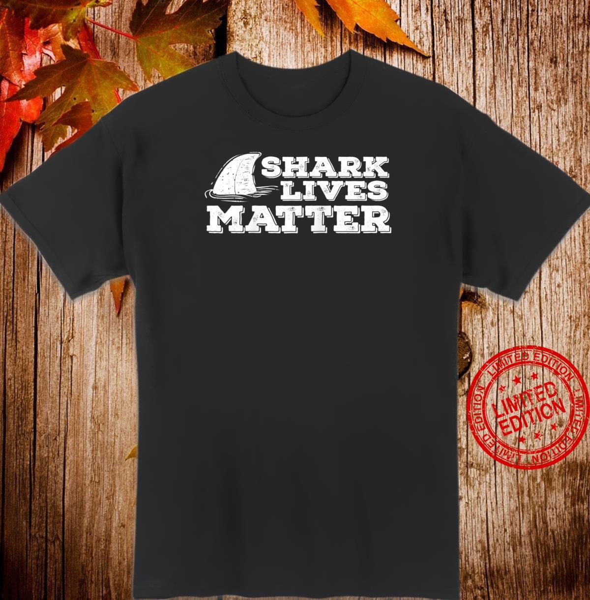 Shark Lives Matter Sharks Awareness Ocean Shirt