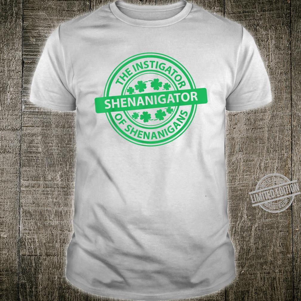 Shenanigator Instigator of Shenanigans St. Patrick's Day Shirt