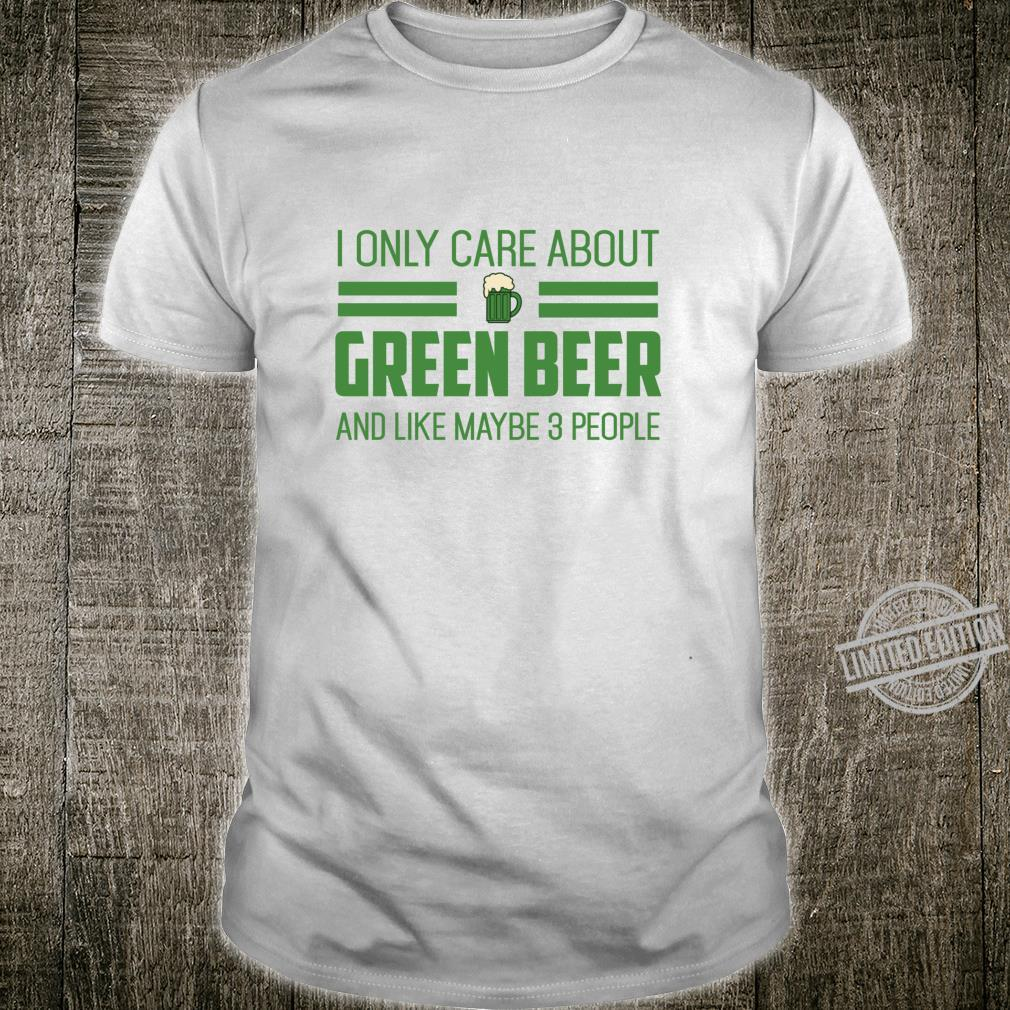 St Patricks Day Only Care About Green Beer Irish Shirt