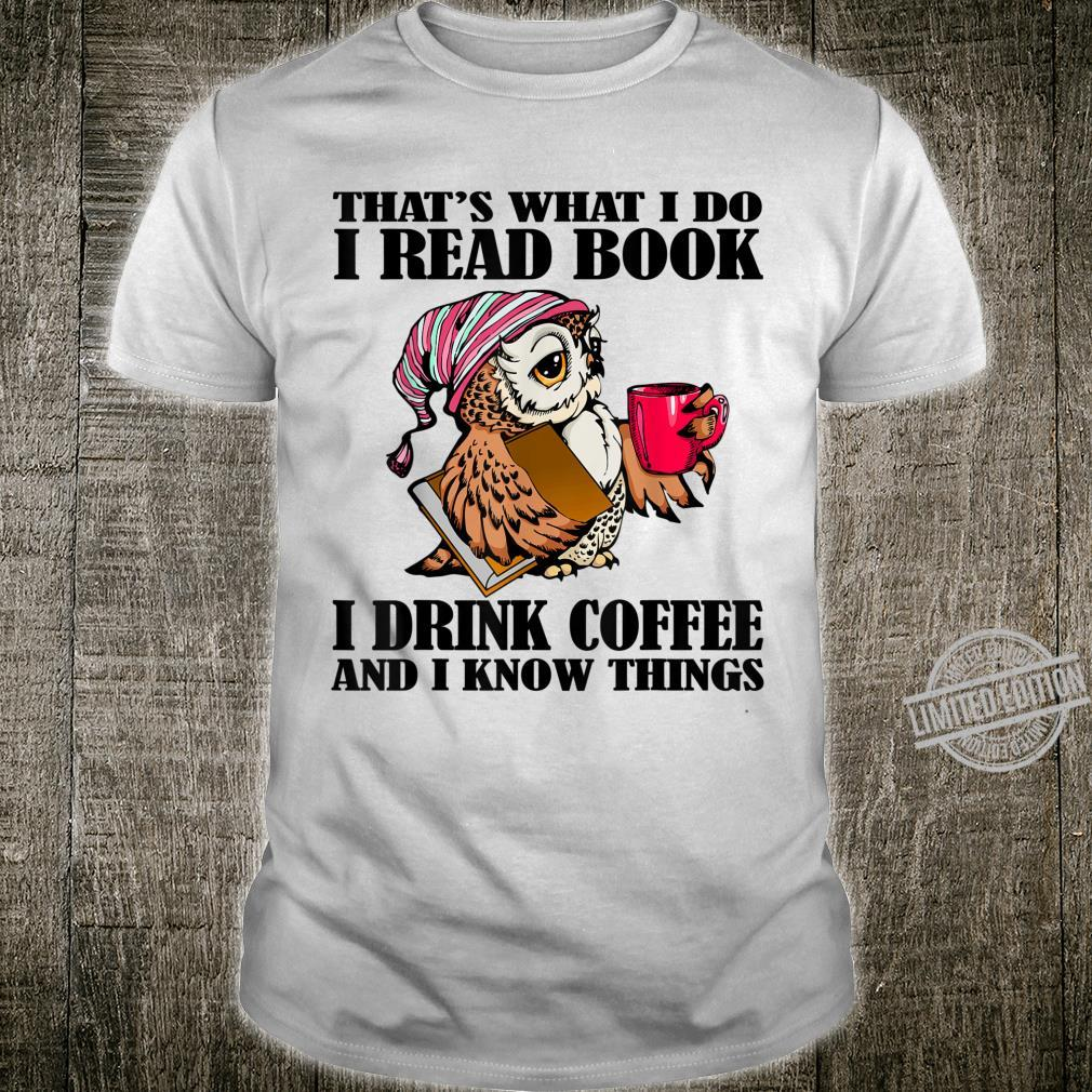 That's What I Do I Read Books I Drink Coffee Book love Shirt