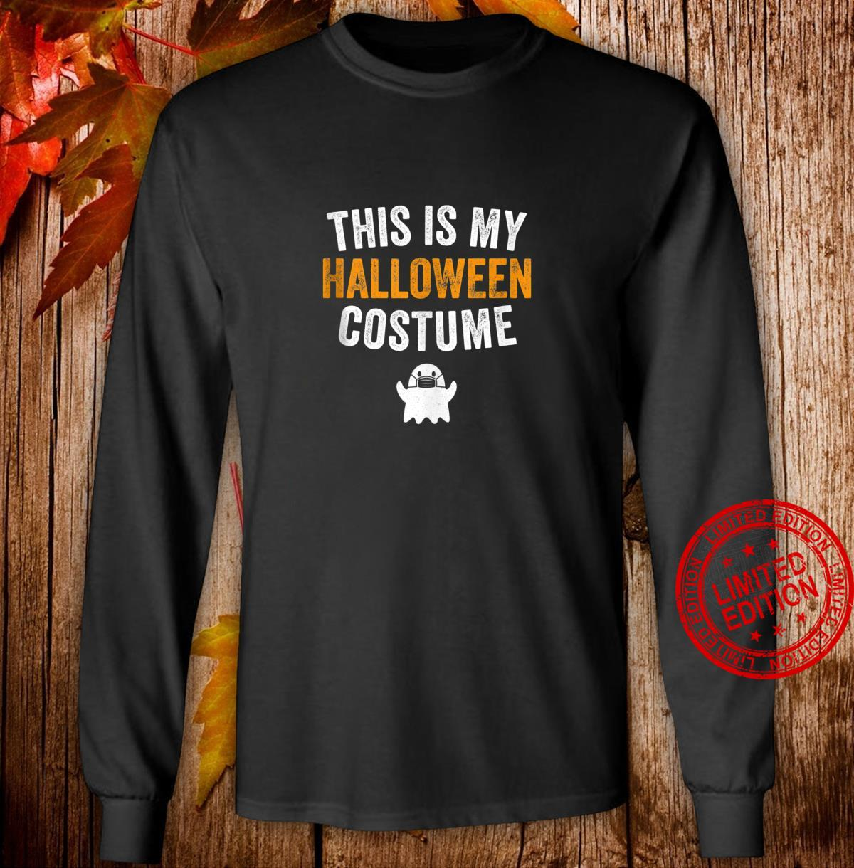 This is my Halloween costume Shirt long sleeved