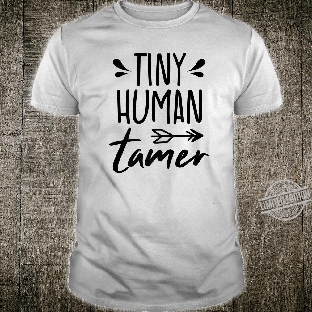 Tiny Human Tamer Teacher Quote School Shirt