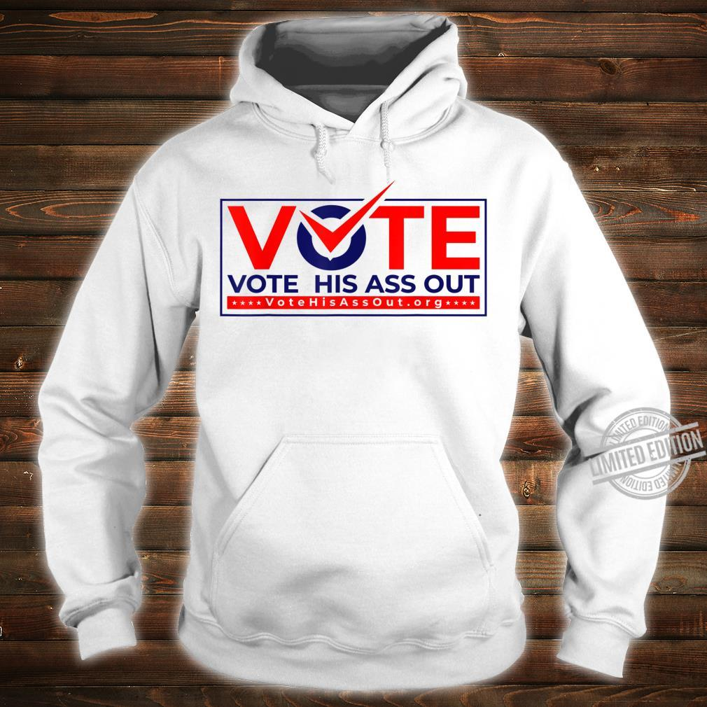 Vote his ass out Shirt hoodie