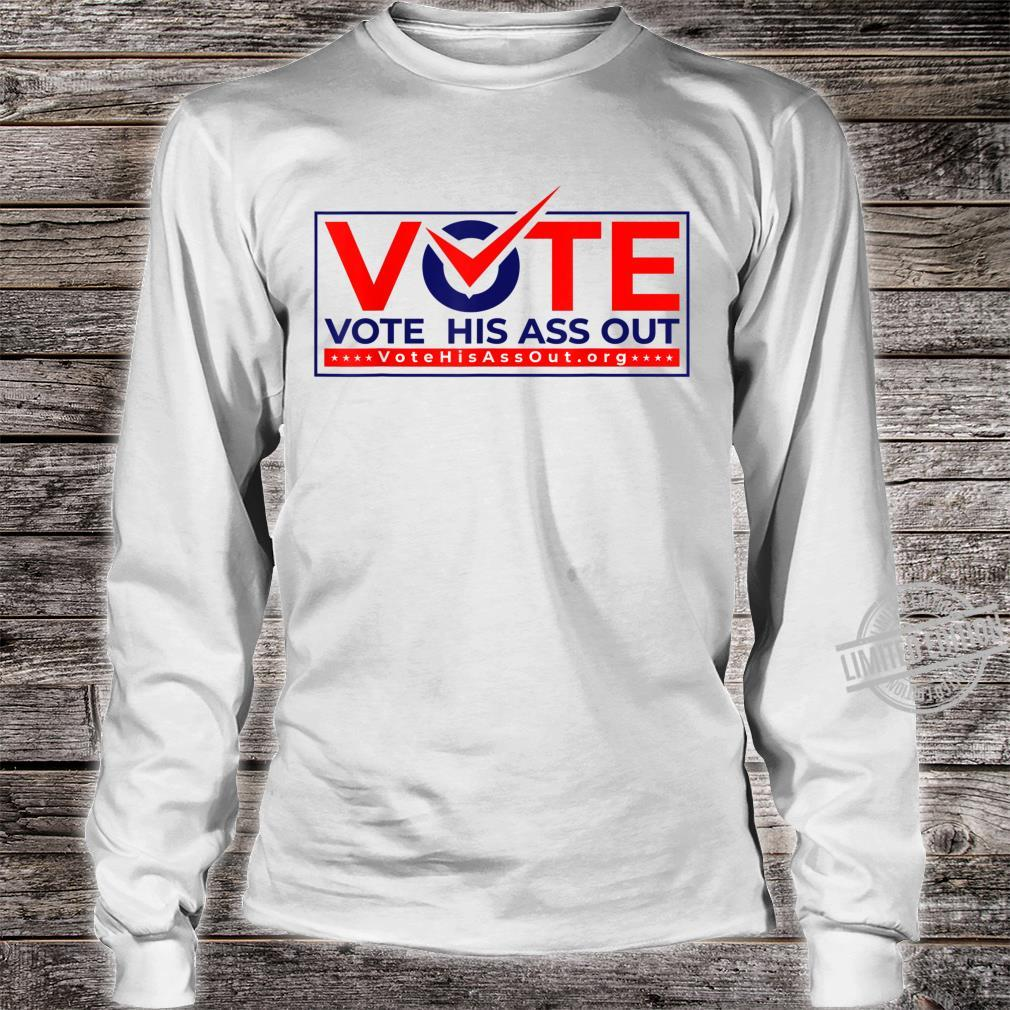 Vote his ass out Shirt long sleeved