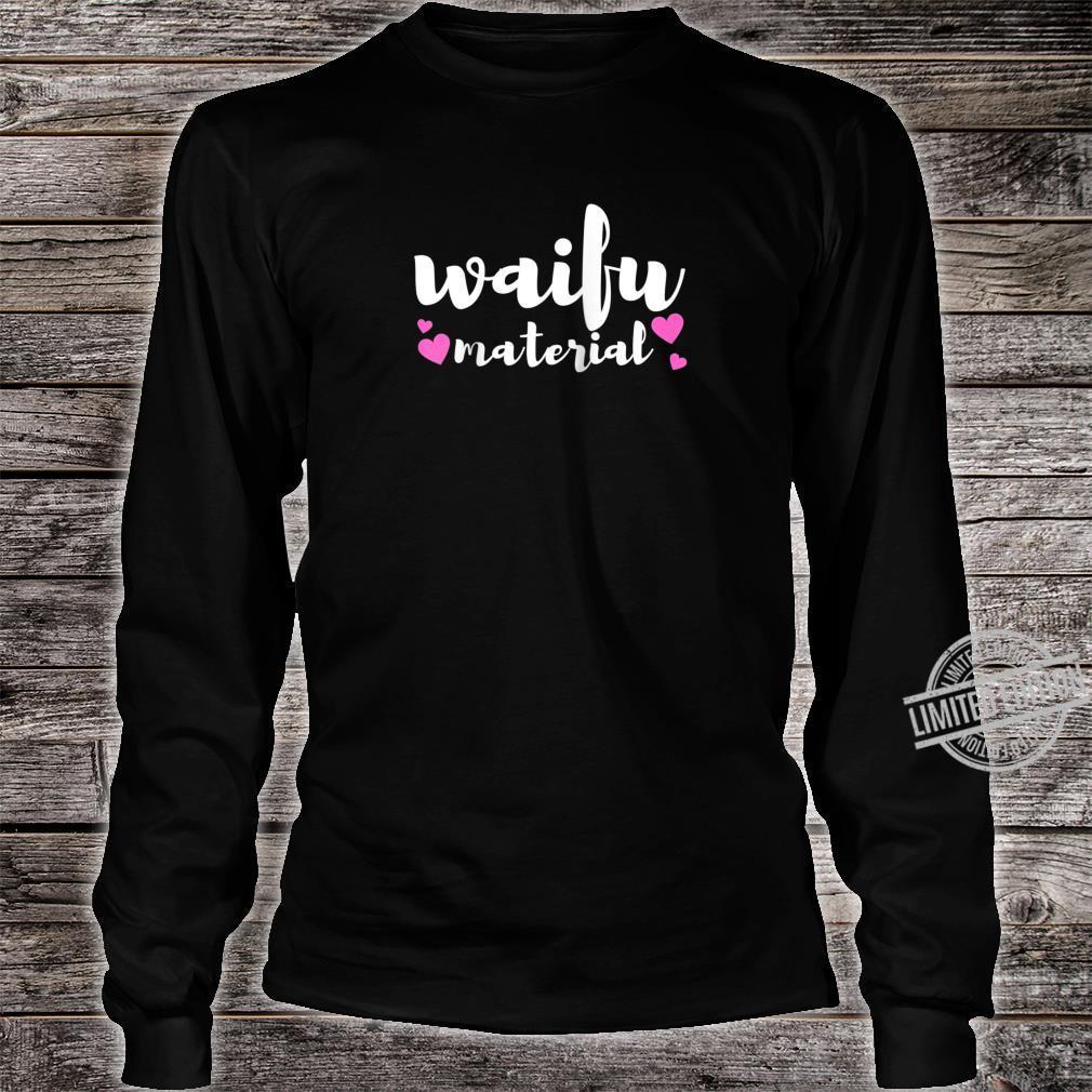 Waifu Material Slogan Anime Quote Pun Joke Love Heart Shirt long sleeved