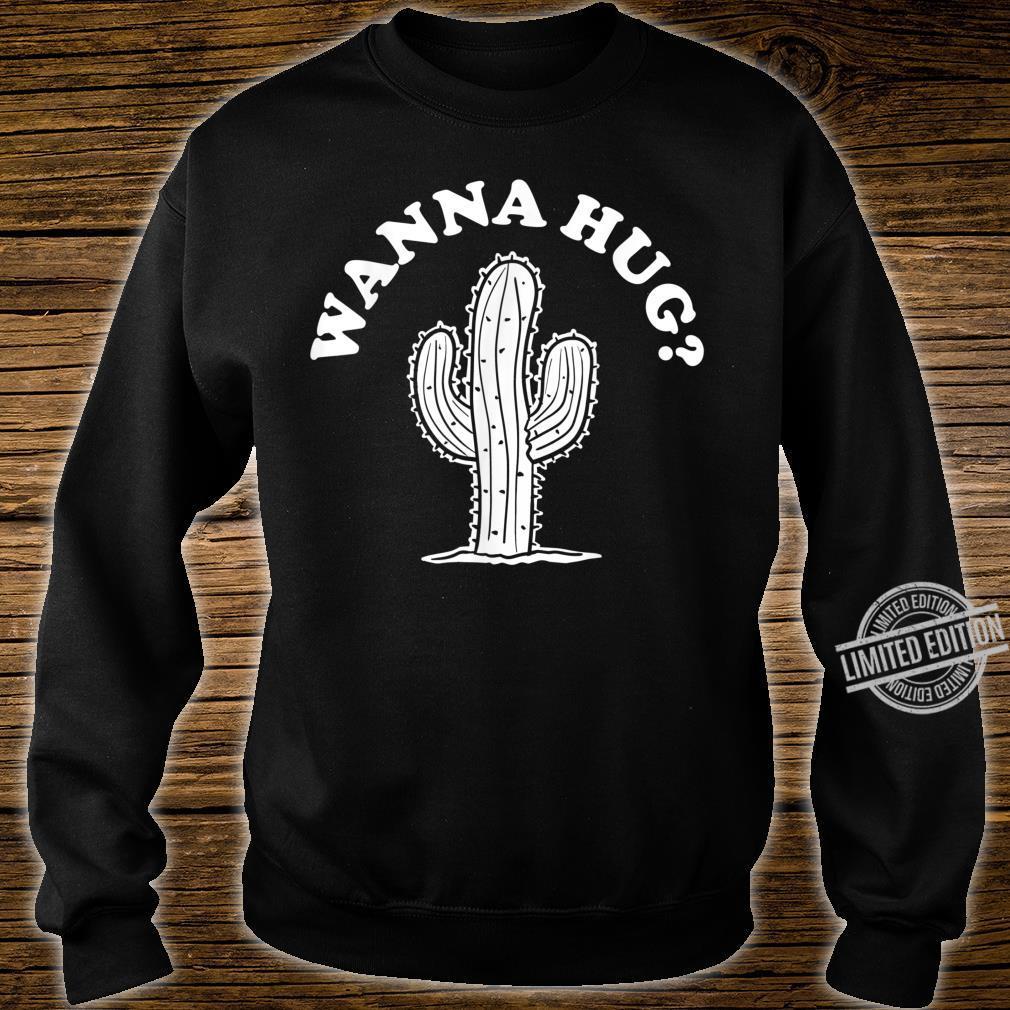 Wanna Hug Sarastic Cactus Not a Hugger Shirt sweater