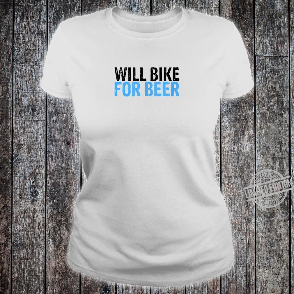 Will Bike for Beer for Bikes Biking Shirt ladies tee