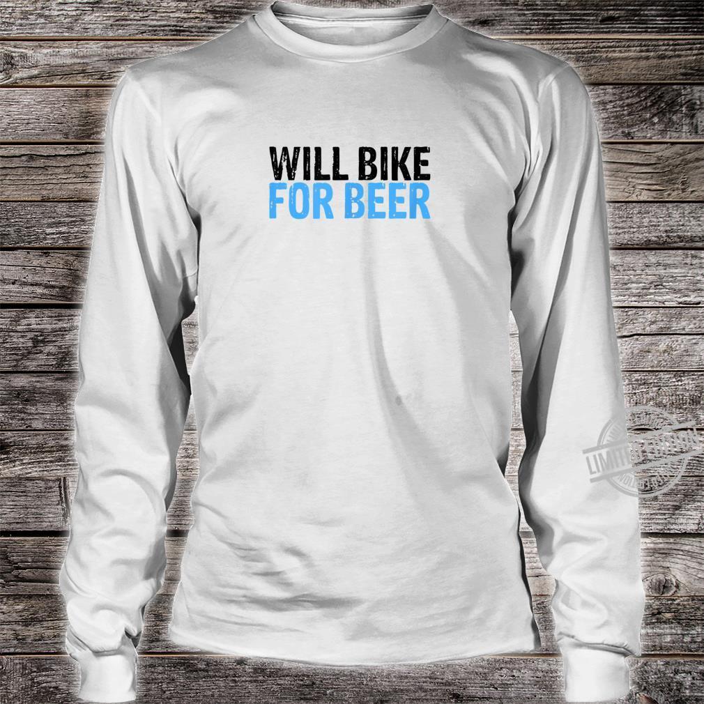 Will Bike for Beer for Bikes Biking Shirt long sleeved