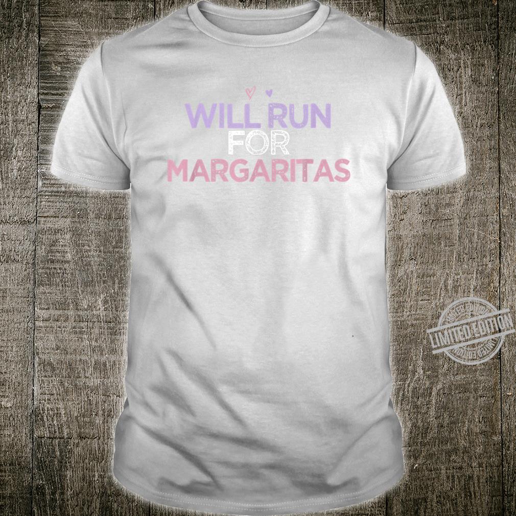 Will Run For Margaritas Colored Saying Heart Shirt