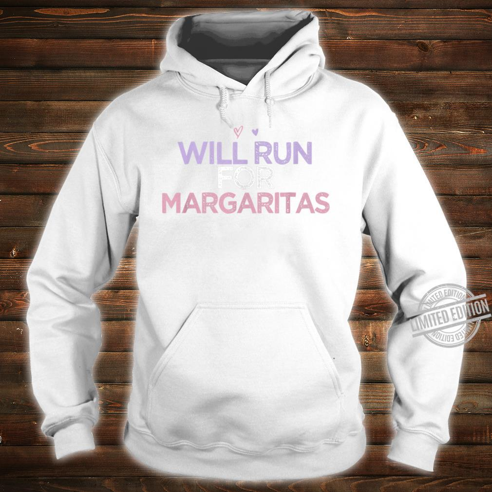 Will Run For Margaritas Colored Saying Heart Shirt hoodie