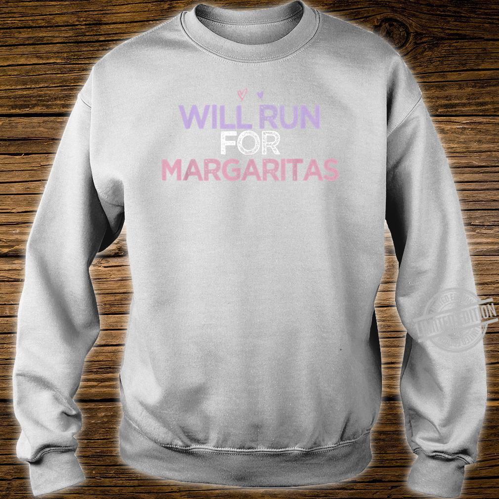 Will Run For Margaritas Colored Saying Heart Shirt sweater
