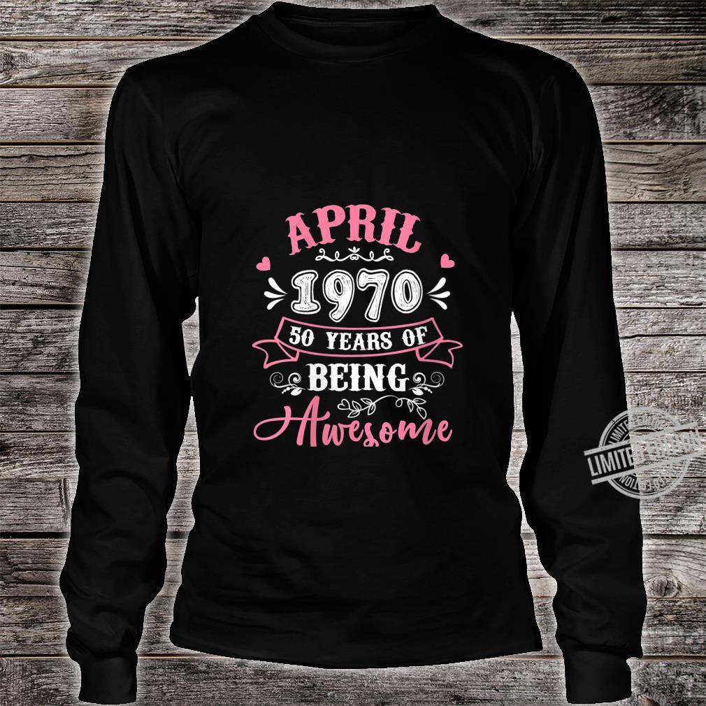 Womens April 1970 50th Birthday 50 Years Of Being Awesome Shirt long sleeved