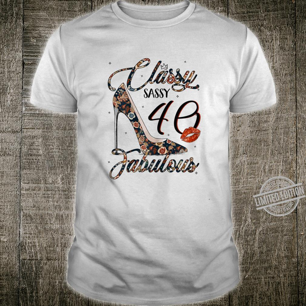 Womens Classy Sassy 40 Fabulous Flower High Heel 40th Birthday Shirt