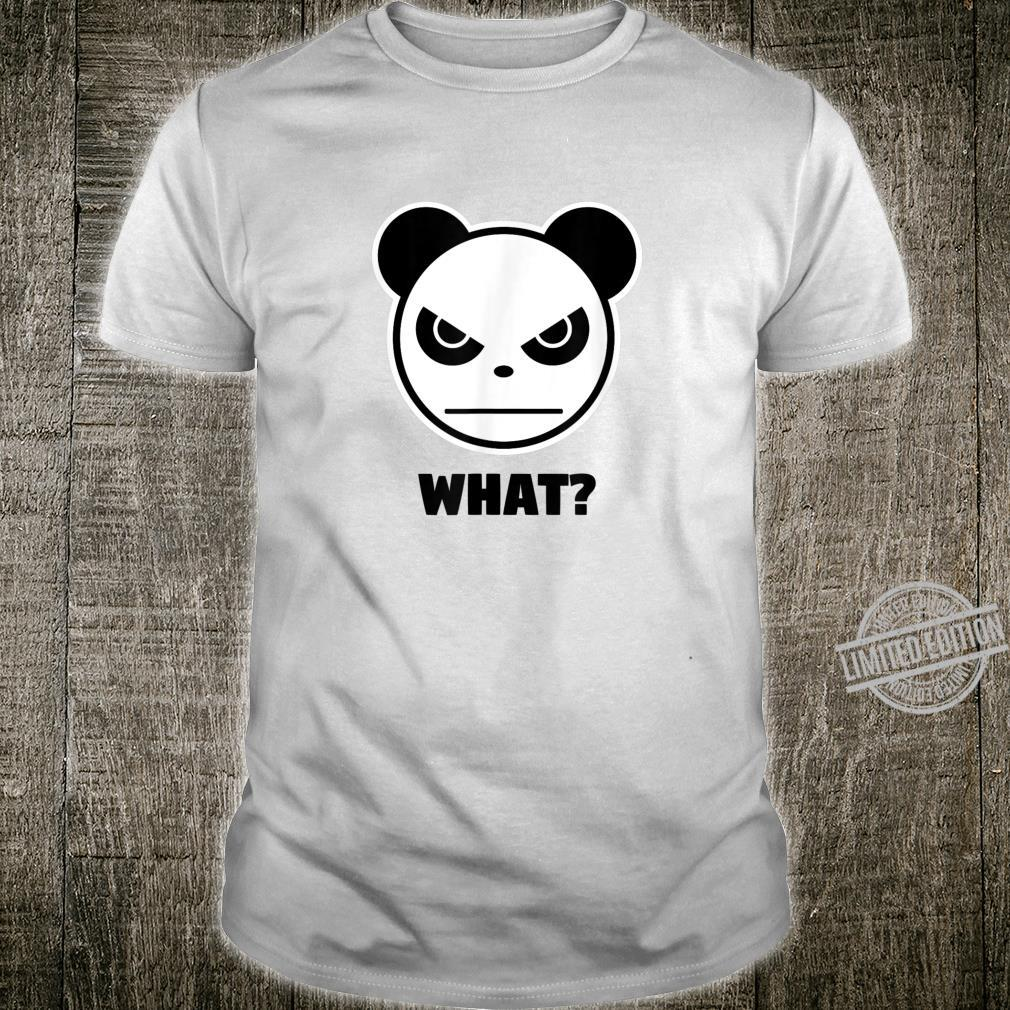 Wütender Panda What Do You Want Angry Panda Was ist Shirt