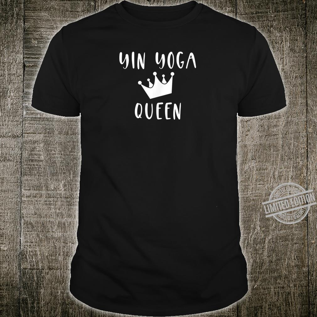 Yin Yoga Queen yin style yoga exercise fitness heath Shirt